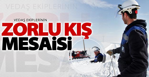 VEDAŞ ekiplerinin zorlu kış mesaisi