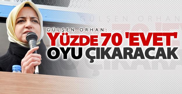 Cumhurbaşkanı Başdanışmanı Orhan: Yüzde 70 'evet' oyu çıkaracak...