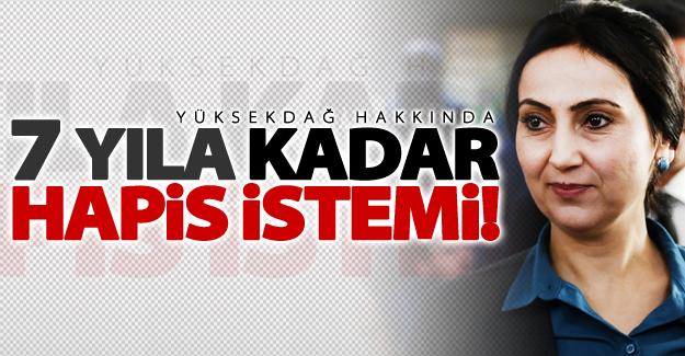 Figen Yüksekdağ hakkında 7,5 yıl hapis istemi