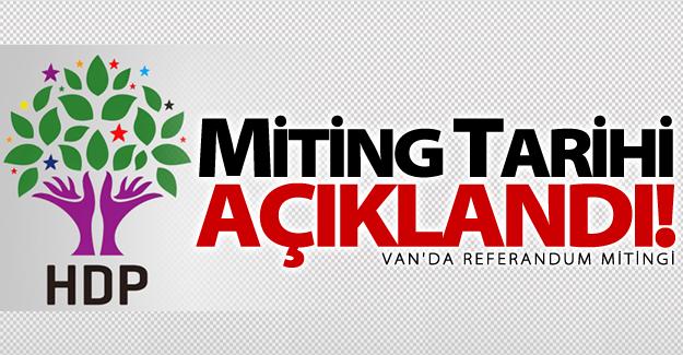 HDP'nin Van Referandum miting tarihi belli oldu