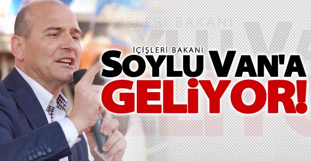 İçişleri Bakanı Soylu Van'a Geliyor