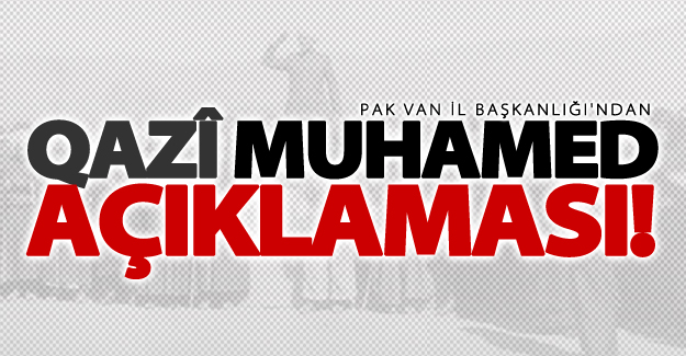 PAK Van İl Başkanlığı'ndan 'Qazî Muhamed' açıklaması!