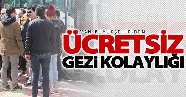 Van Büyükşehir Belediyesinden ücretsiz gezi kolaylığı