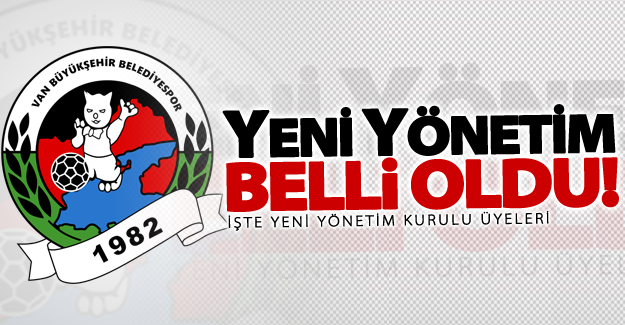 Vanspor'un yeni yönetimi belli oldu