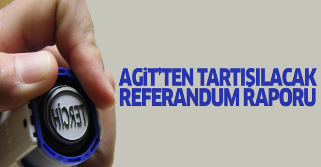 AGİT'ten tartışılacak referandum raporu