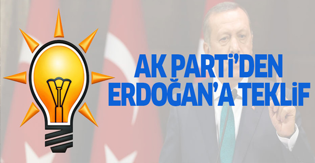 AK Parti'den Erdoğan'a teklif