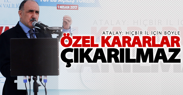 AK Parti Van Milletvekili Atalay: Hiçbir il için böyle özel kararlar çıkarılmaz