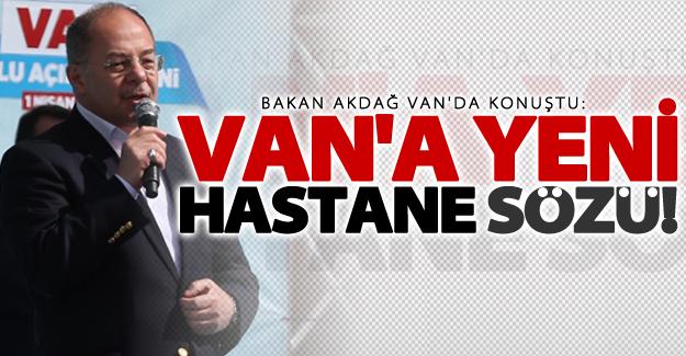Akdağ'dan Van'a yeni hastane müjdesi verdi
