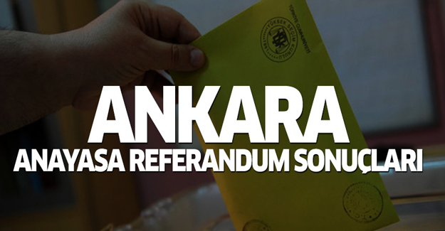 Ankara anayasa referandum sonuçları 2017