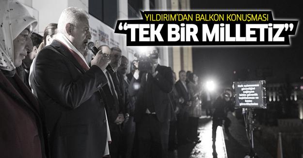 Başbakan Yıldırım balkon konuşmasını yaptı
