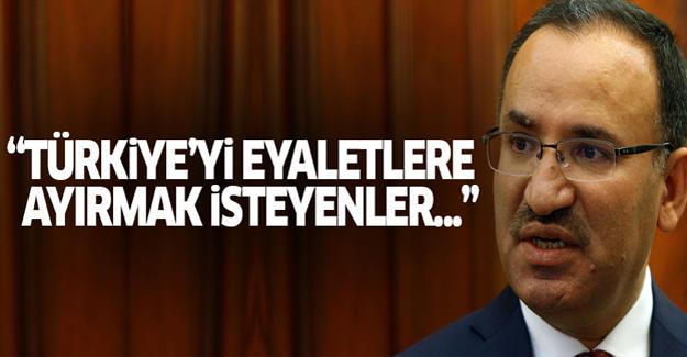 Bozdağ'dan flaş 'Eyalet' açıklaması!