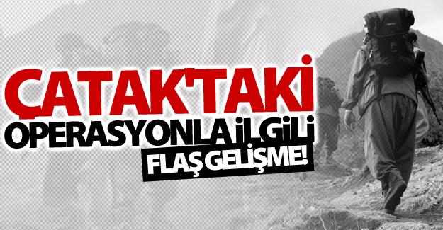Çatak'ta öldürülen PKK mensuplarıyla ilgili flaş gelişme!