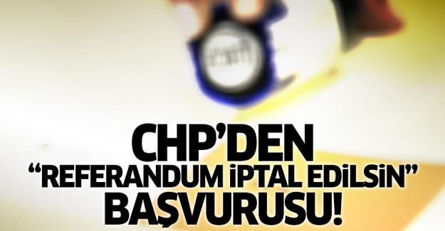 CHP, YSK Başkanı'na gidiyor: Referandum iptal edilsin!