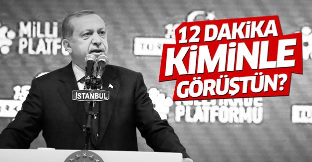 Erdoğan'dan Kılıçdaroğlu'na: 12 dakika kiminle görüştün?