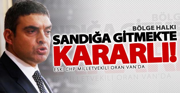Eski CHP Milletvekili Umut Oran Van'da