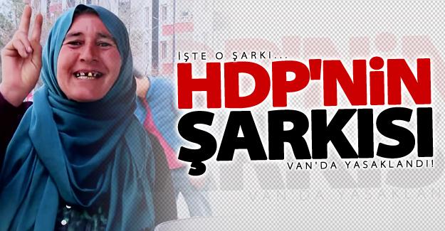 HDP'nin şarkısı Van'da yasaklandı!