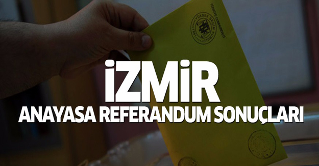 İzmir anayasa referandum sonuçları 2017