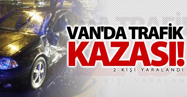 Van'da trafik kazası! 2 kişi yaralandı