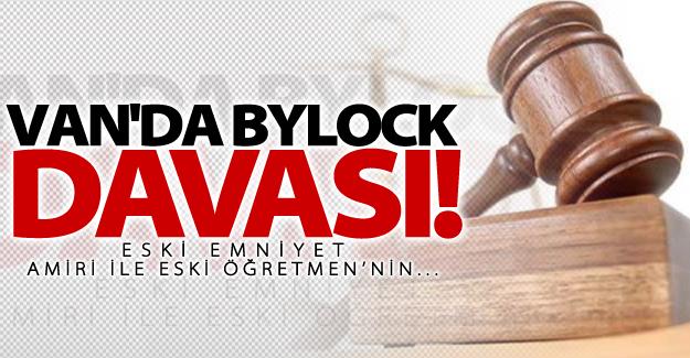 Van'daki BYLOCK davası görülmeye başlandı