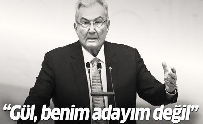 Baykal: Abdullah Gül benim cumhurbaşkanı adayım değil