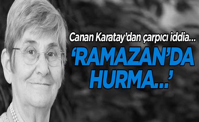 Canan Karatay'dan çarpıcı iddia…