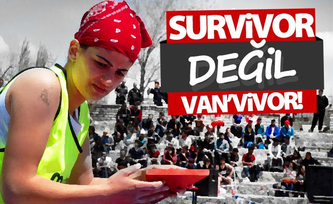 Survivor değil 'Van'vivor