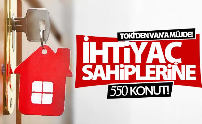TOKİ'den Van'daki ihtiyaç sahiplerine 550 konut müjdesi!