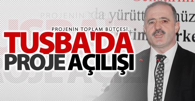 Tuşba'da proje açılışı