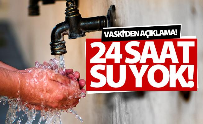 VASKİ'den su kesintisi uyarısı! 24 saat su kesintisi olacak