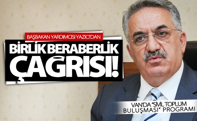 Başbakan Yardımcısı Yazıcı'dan birlik beraberlik çağrısı