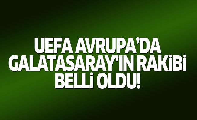 Galatasaray'ın UEFA'daki rakibi belli oldu!