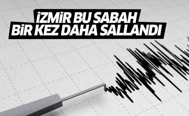 İzmir bu sabah bir kez daha sallandı