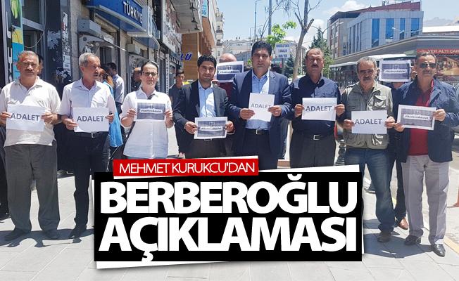 Kurukcu'dan Berberoğlu açıklaması