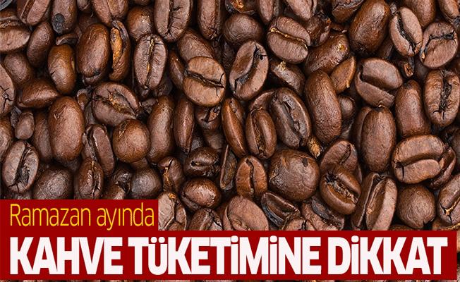 Ramazan'da kahve tüketimine dikkat!