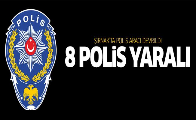 Şırnak'ta polis aracı devrildi: 8 polis yaralı