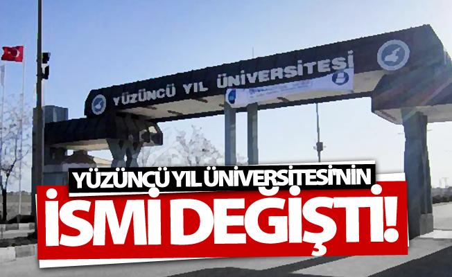 Yüzüncü Yıl Üniversitesi'nin ismi değişti!