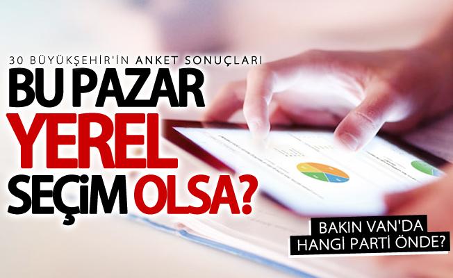 30 Büyükşehir'in son anket sonuçları! Bakın Van'da hangi parti önde?