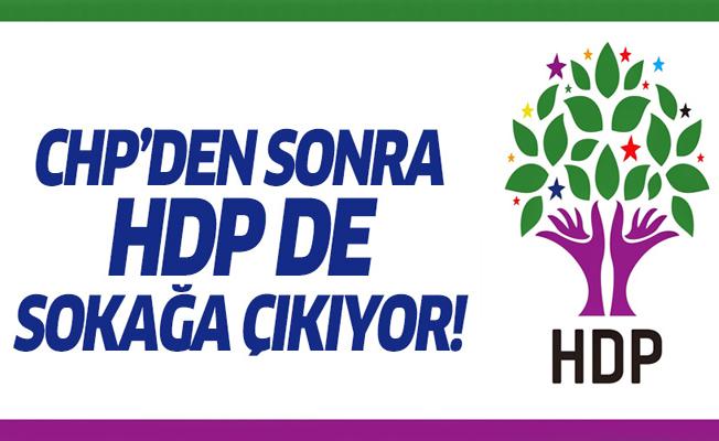 CHP'den sonra HDP de sokağa çıkıyor
