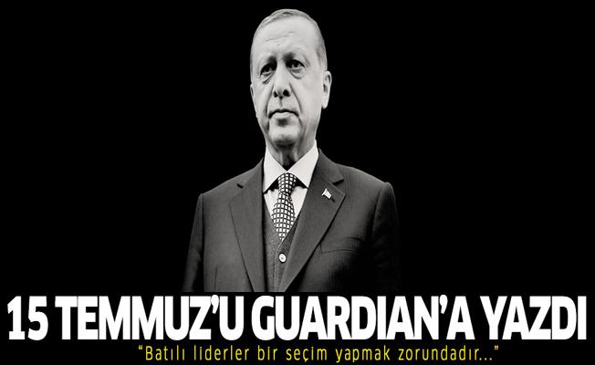 Cumhurbaşkanı Erdoğan The Guardian'a 15 Temmuz'u yazdı!