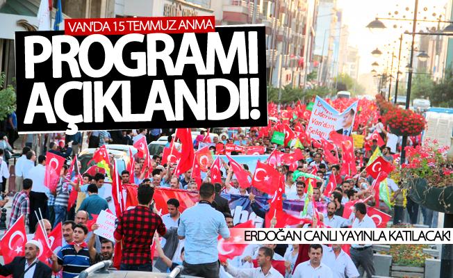 İşte Van 15 Temmuz anma programı! Erdoğan canlı bağlanacak