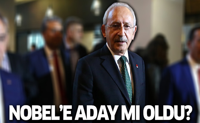 Kılıçdaroğlu Nobel'e aday mı oldu?