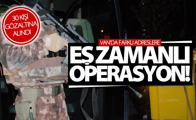 Van'da farklı adreslere eş zamanlı operasyon: 30 Gözaltı