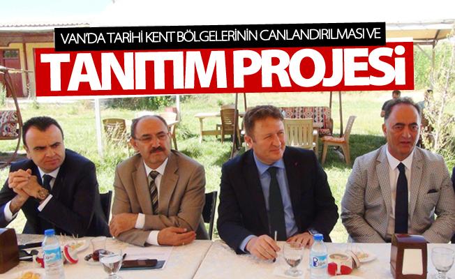 Van'da Tarihi Kent Bölgelerinin Canlandırılması ve Tanıtım Projesi
