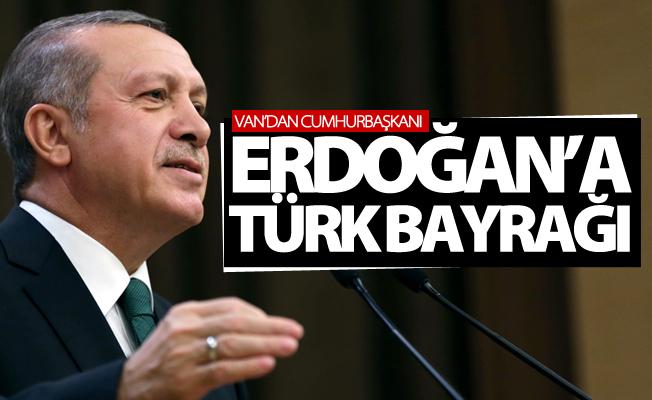 Van'dan Cumhurbaşkanı Erdoğan'a Türk bayrağı