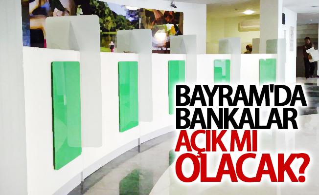 Bankalar Kurban Bayramı tatilinde açık olacak mı?