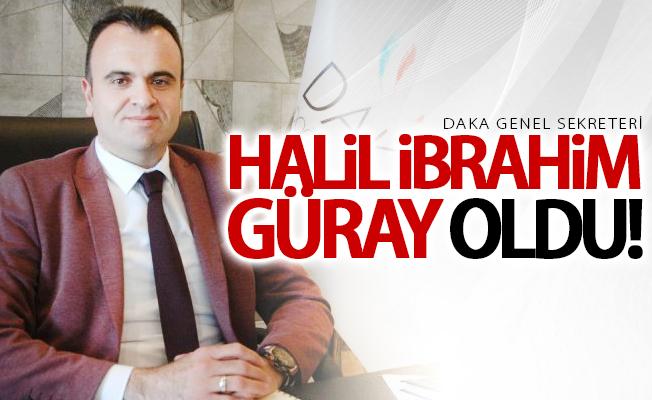 DAKA Genel Sekreteri Halil İbrahim Güray oldu