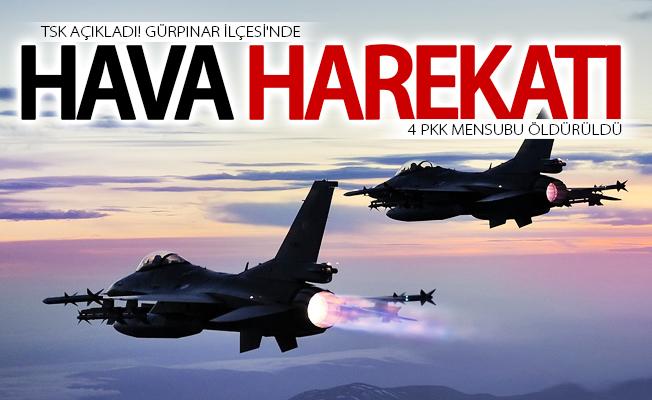 Gürpınar'da hava hareketı! 4 PKK mensubu öldürüldü