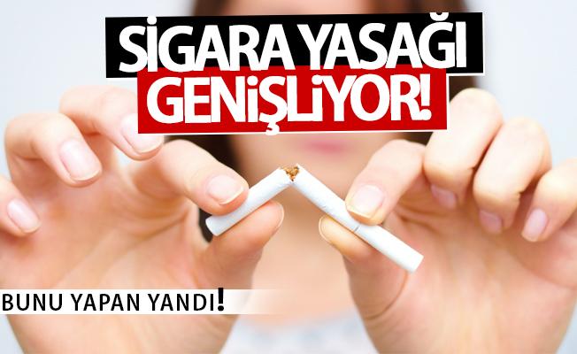 Sigara yasağı genişliyor! Bunu yapan yanacak