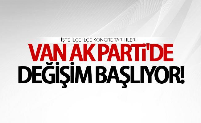 Van'da AK Parti ilçe kongreleri başlıyor! İşte kongre tarihleri