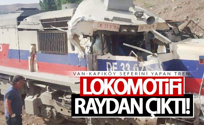 Van-Kapıköy seferini yapan tren lokomotifi raydan çıktı